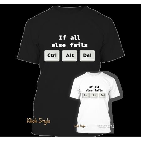 """T-Shirt """"If all else fails CTRL ALT DEL"""" (Black)"""